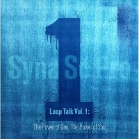 Loop Talk Vol. 1: The Power of One; The Power of You