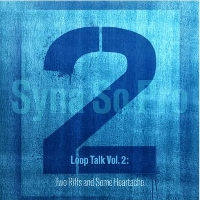Loop Talk Vol. 2: Two Riffs and Some Heartache